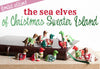 Sea Elves of Christmas Sweater Island - Merry