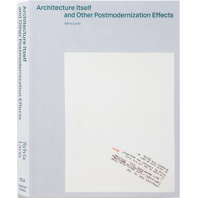 Architecture Itself and Other Postmodernization Effects