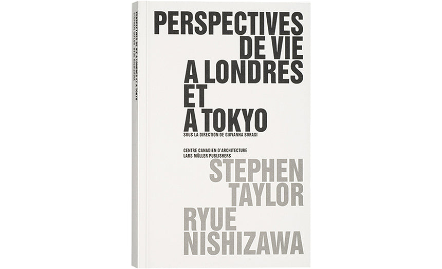 Stephen Taylor, Ryue Nishizawa: Some Ideas on Living in London and Tokyo