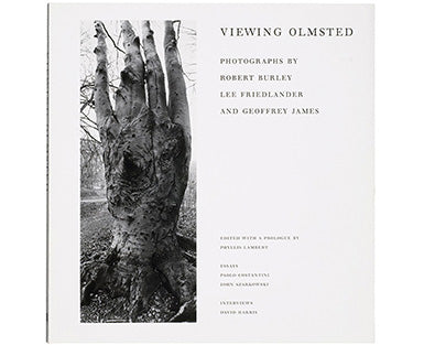 Viewing Olmsted: Photographs by Robert Burley, Lee Friedlander and Geoffrey James