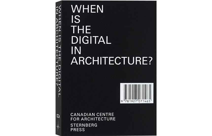 When Is the Digital in Architecture?