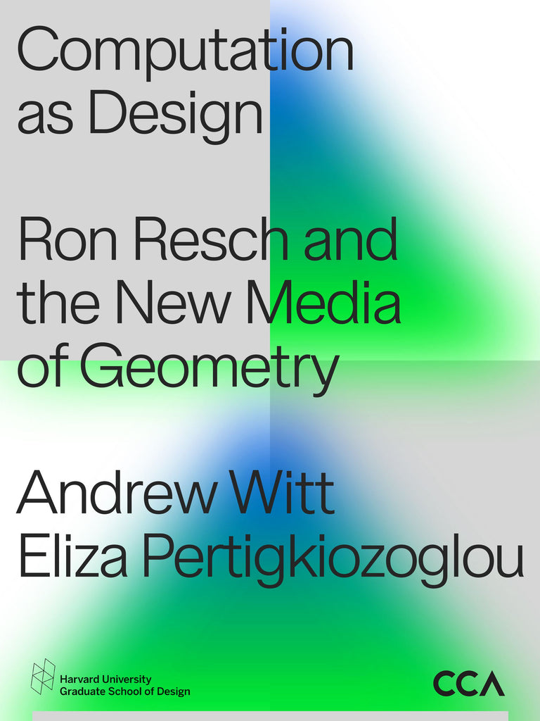 Computation as Design: Ron Resch and the New Media of Geometry
