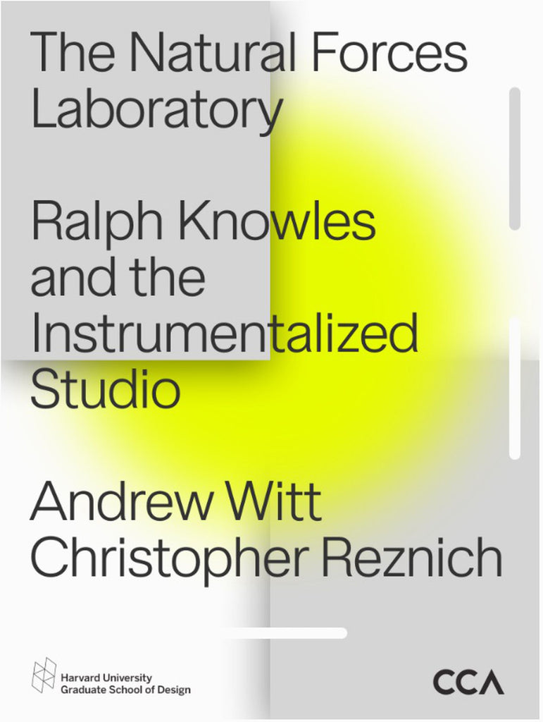 The Natural Forces Laboratory: Ralph Knowles and the Instrumentalized Studio