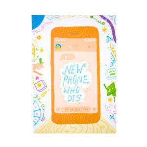 New Phone, Who Dis | Designed by Kai Yee Tay