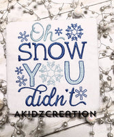 oh snow you didnt embroidery design, winter embroidery design, snowflakes embroidery design, christmas embroidery, sketch embroidery, sayings embroidery