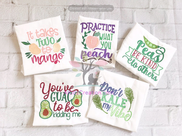 dont kale my vibe embroidery design, practice what you peach, it takes two to mango, you guac to be kidding me, peas be kind, embroidery design, machine embroidery design, farmer market embroidery design, akidzcreation