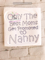 only best moms get promoted to nanny, mother day embroidery design, saying embroidery design
