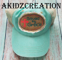 saved by grace hat patch, in the hoop hat patch embroidery design, embroidery, machine embroidery hat patch design, saved by grace saying embroidery design, saved by grace applique, applique, machine embroidery applique