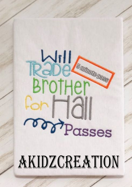 will trade brother for hall passes embroidery design, school embroidery design, hall pass embroidery design, saying embroidery, akidzcreation