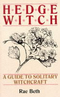 Hedge Witch : Guide to Solitary Witchcraft