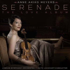 [reduced] $5/mo. Sustainer Gift - Anne Akiko Meyers: Serenade: The Love Album CD