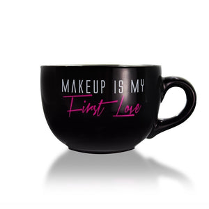 "Large ""Makeup Is My First Love"" Mug"