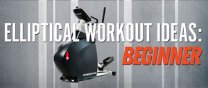 Elliptical Machine Workout Ideas for Beginners