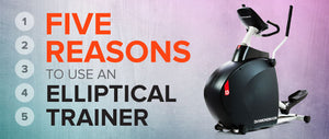 Why Use an Elliptical Trainer? (Top 5 Reasons)