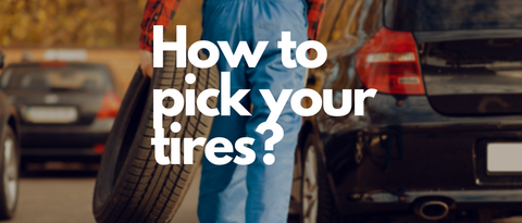 How to pick your tires?