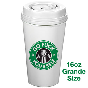 Go Fuck Yourself Coffee Cup 16oz