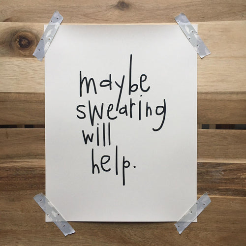 Swearing Helps Sweary Mantra Print