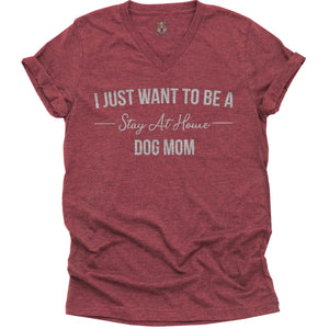 Ladies V-Neck Stay at Home Dog Mom T-Shirt