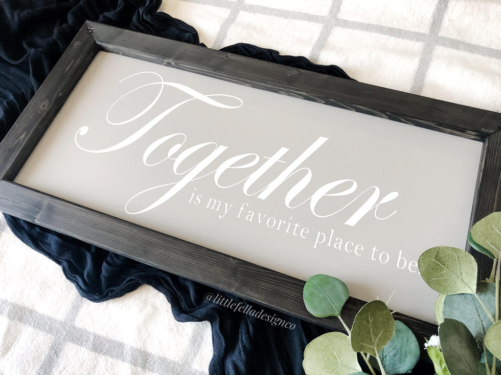 Together is My Favorite Place to Be Wood Sign, Anniversary Gift, Wedding Gift, Farmhouse Style Decor