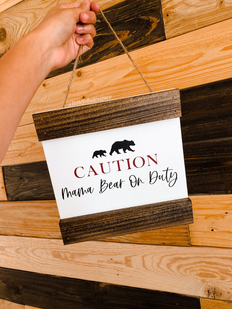 Caution Mama Bear On Duty Hanging Sign, Nursery Wood Sign, Baby Shower Decor