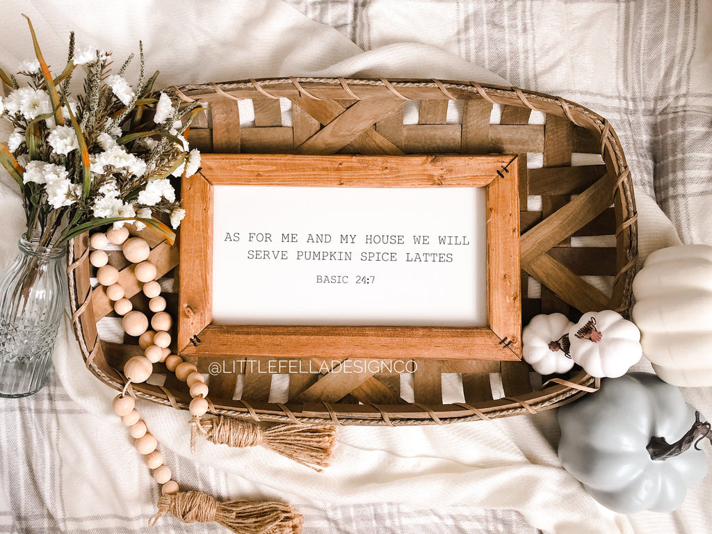 As For Me and My House We Will Serve Pumpkin Spice Lattes, Farmhouse Fall Sign, Fall Decor