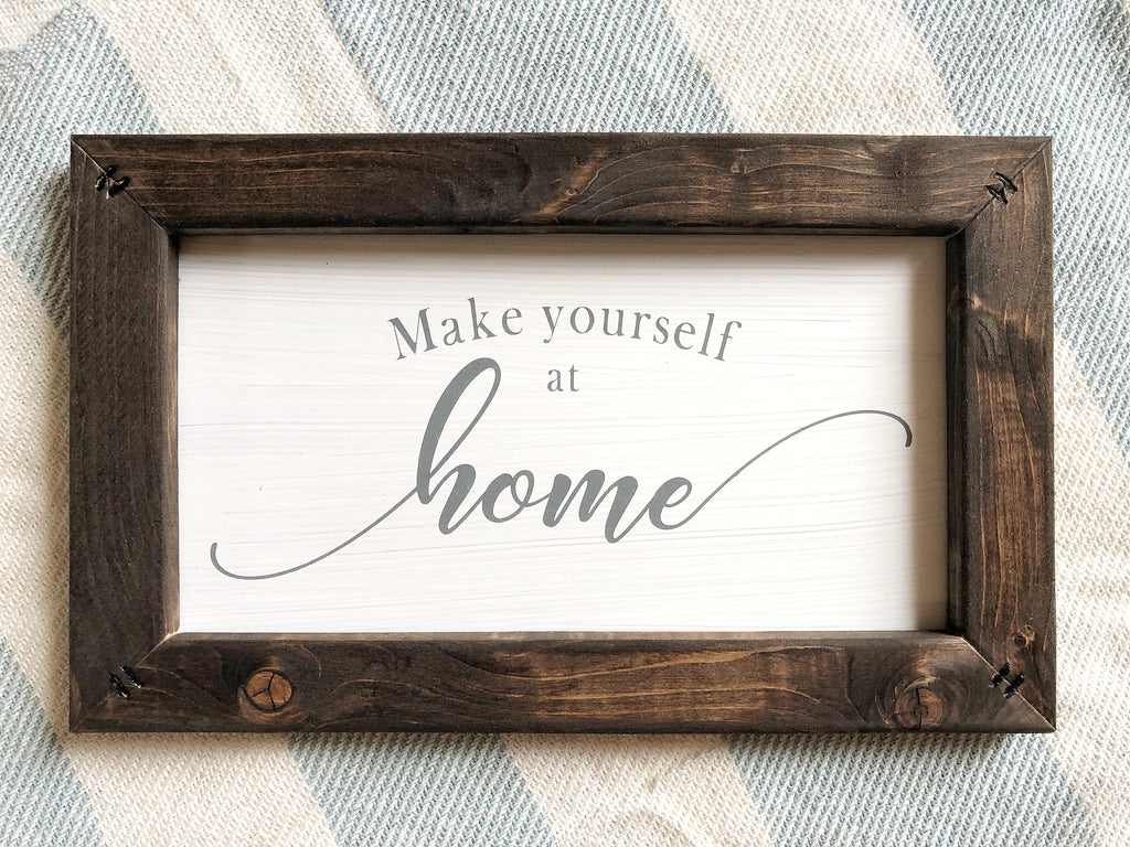 Make Yourself at Home Sign, Farmhouse Style Wood Sign, Housewarming Gift