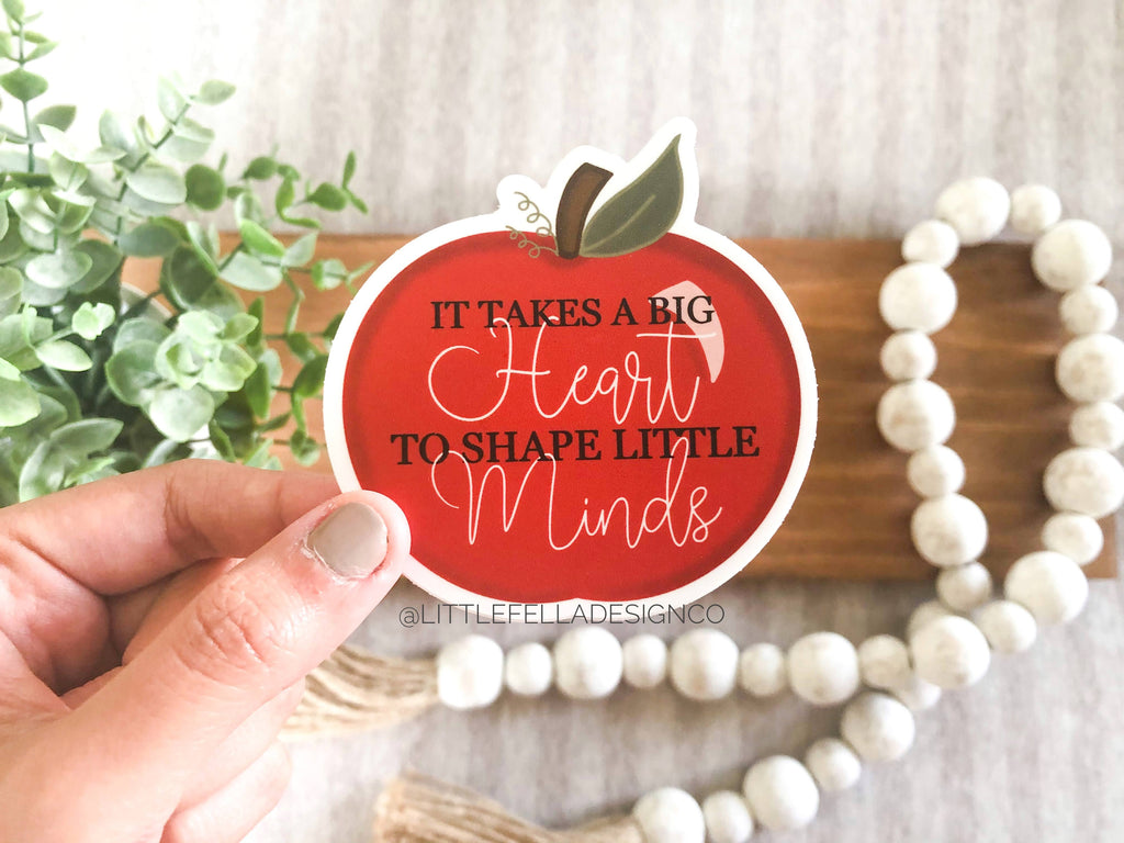 It Takes a Big Heart to Shape Little Minds Apple 3x3in Sticker