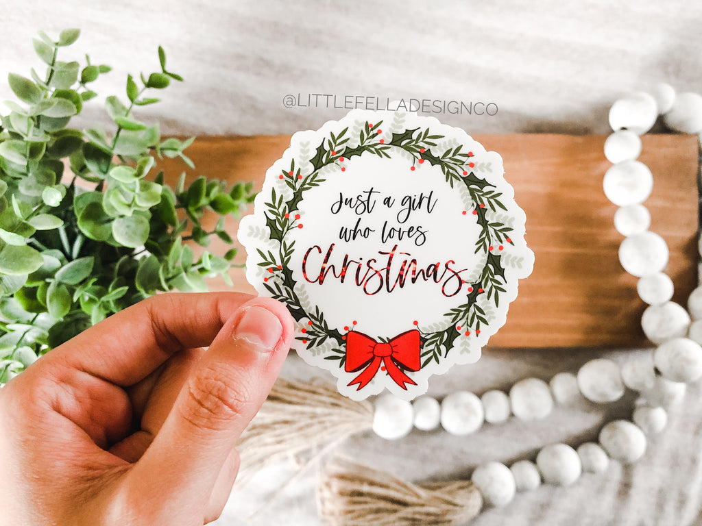 Just a girl who loves Christmas Wreath 3x3in Sticker