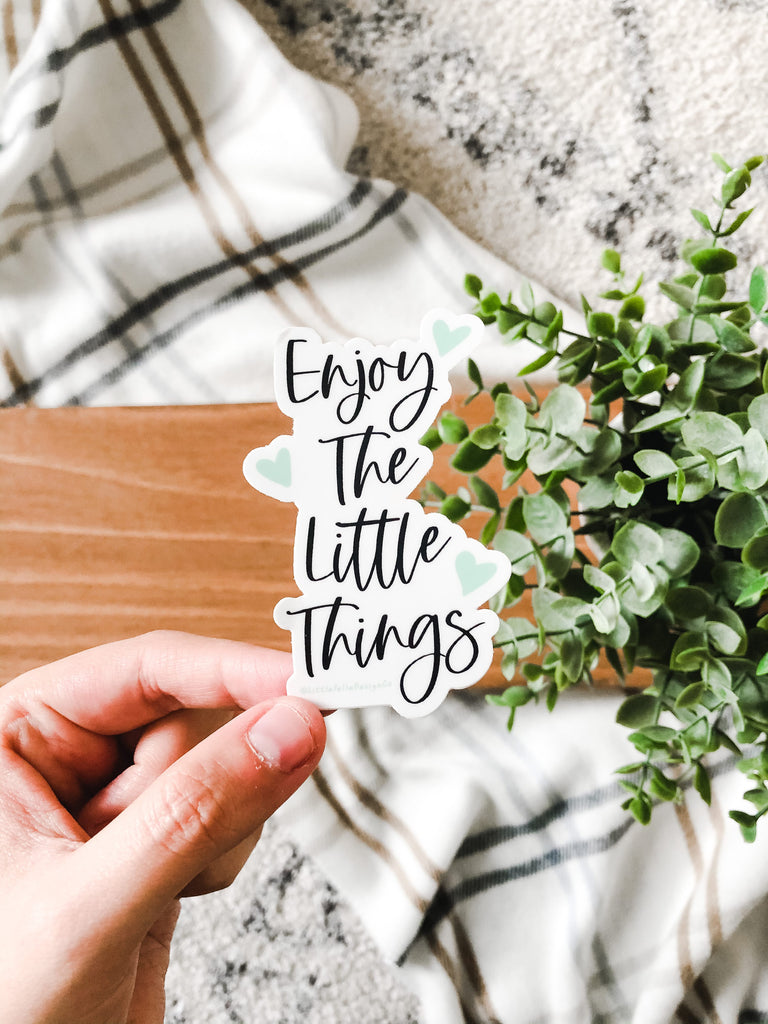Enjoy the Little Things 3x3in Sticker