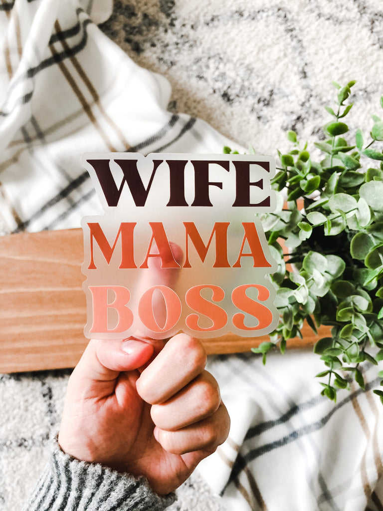 Clear Wife Mama Boss 3x3in Sticker