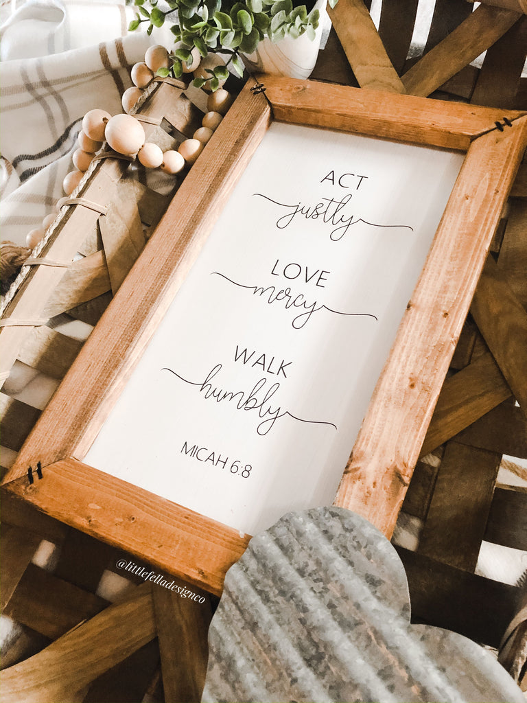 Act Justly, Love Mercy, Walk Humbly Sign, Housewarming Gift, Micah 6:8 Sign