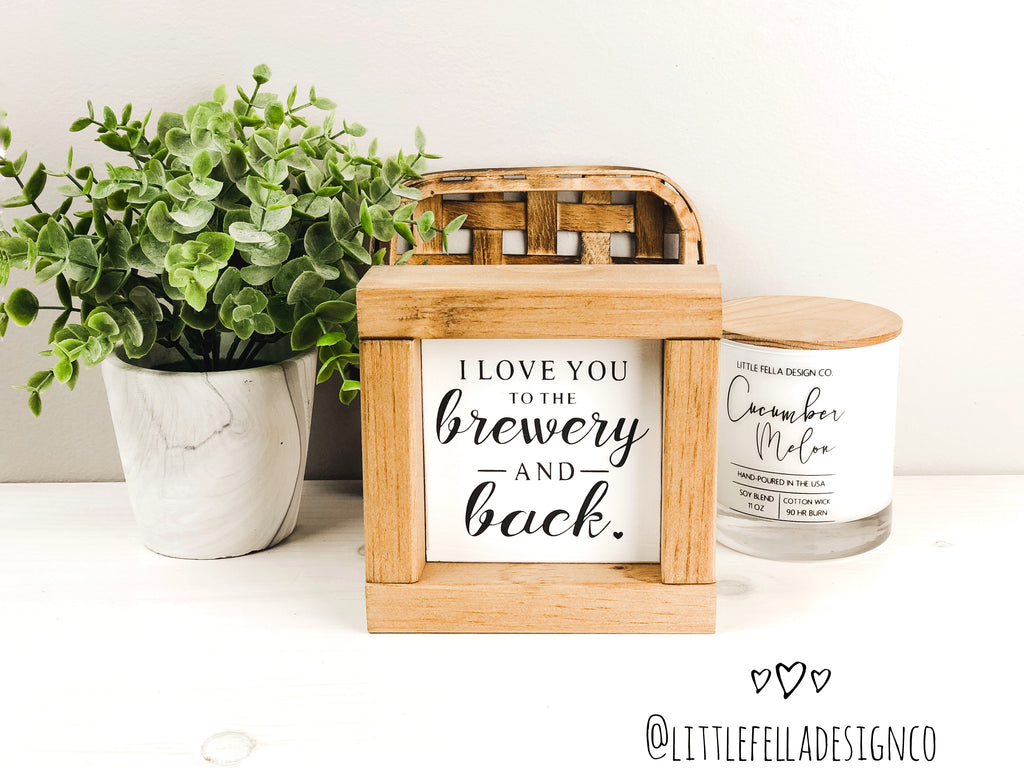 I Love You To The Brewery and Back Mini Wood Sign, Farmhouse Sign, Tiered Tray Decor