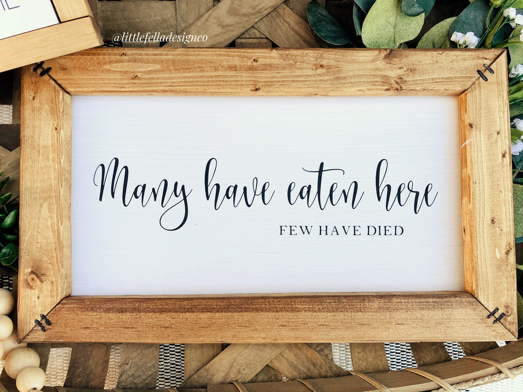 Many Have Eaten Here Few Have Died Wood Sign, Funny Kitchen Sign