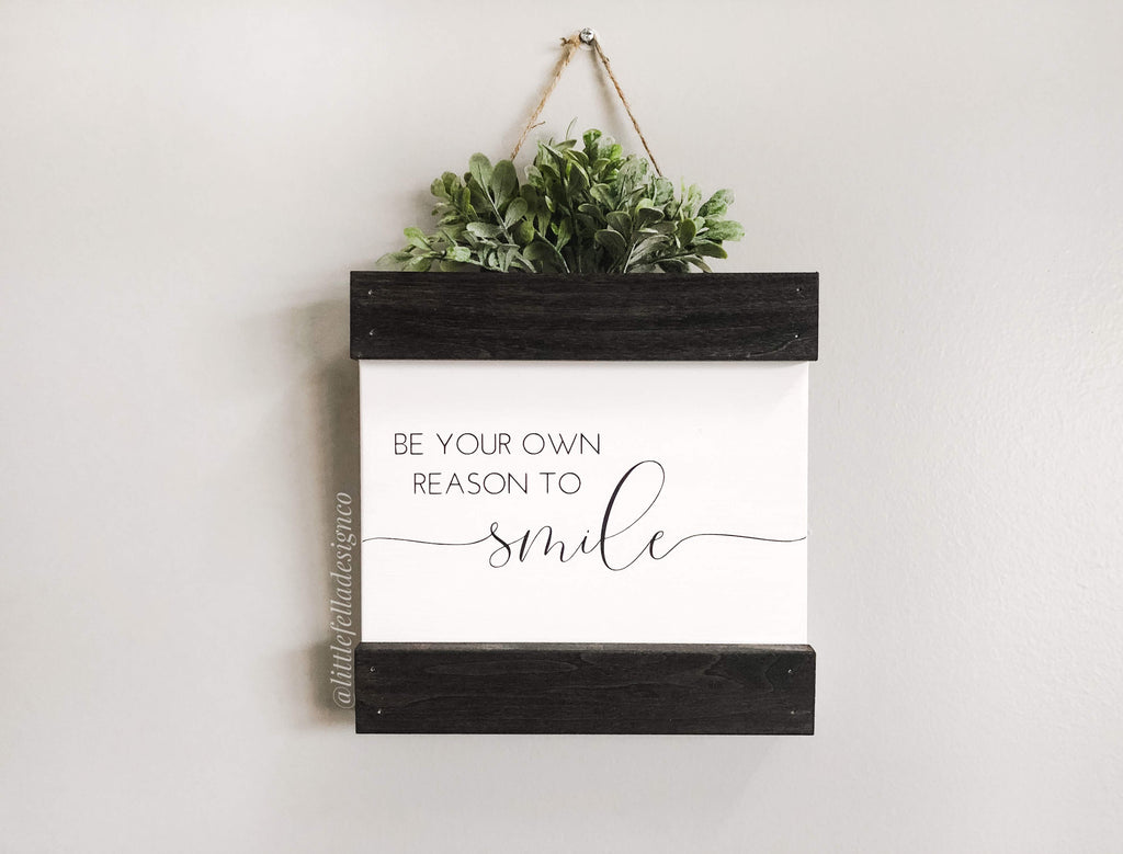 Be Your Own Reason to Smile Hanging Wood Sign, Inspirational Sign Decor