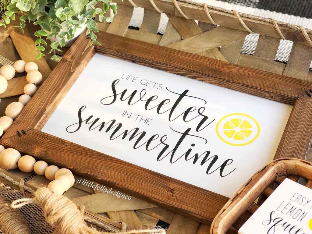Life Gets Sweeter in the Summertime Sign, Summer Decor, Lemon Decor