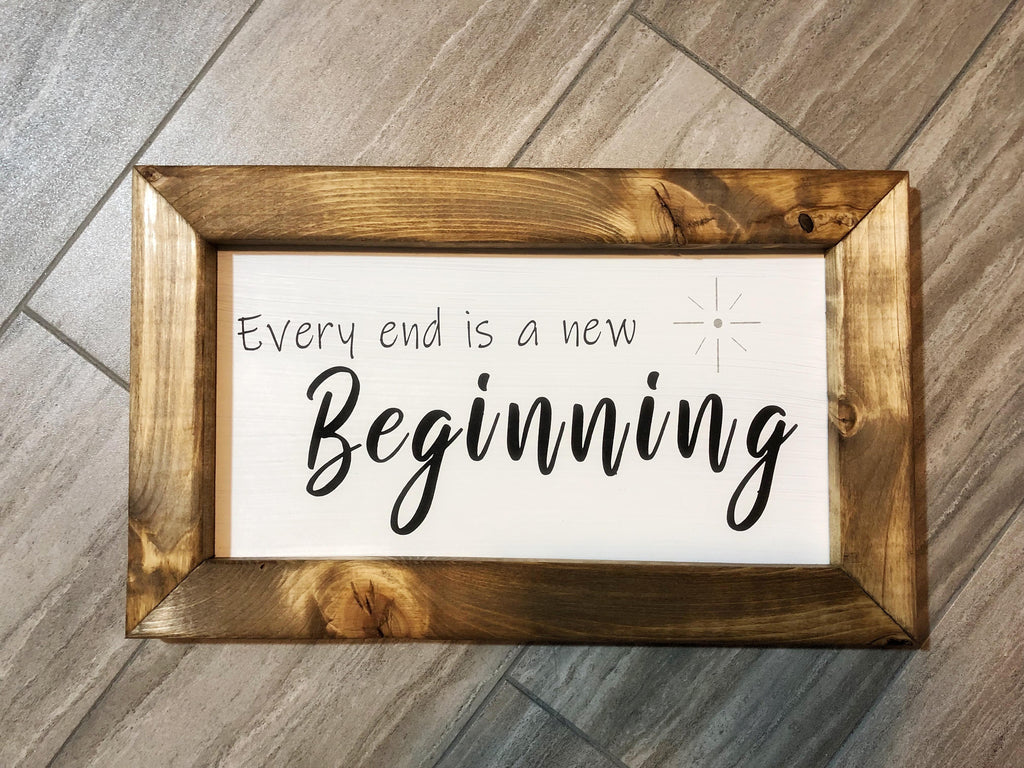 Every End Is A New Beginning Sign