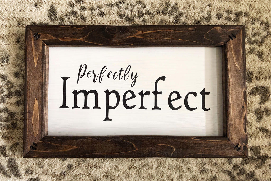 Perfectly Imperfect Sign, Anniversary Sign, Farmhouse Style Wood Sign, Farmhouse Style Decor