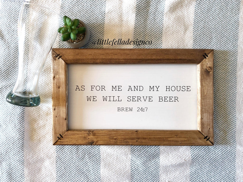 As For Me And My House We Will Serve Beer Sign