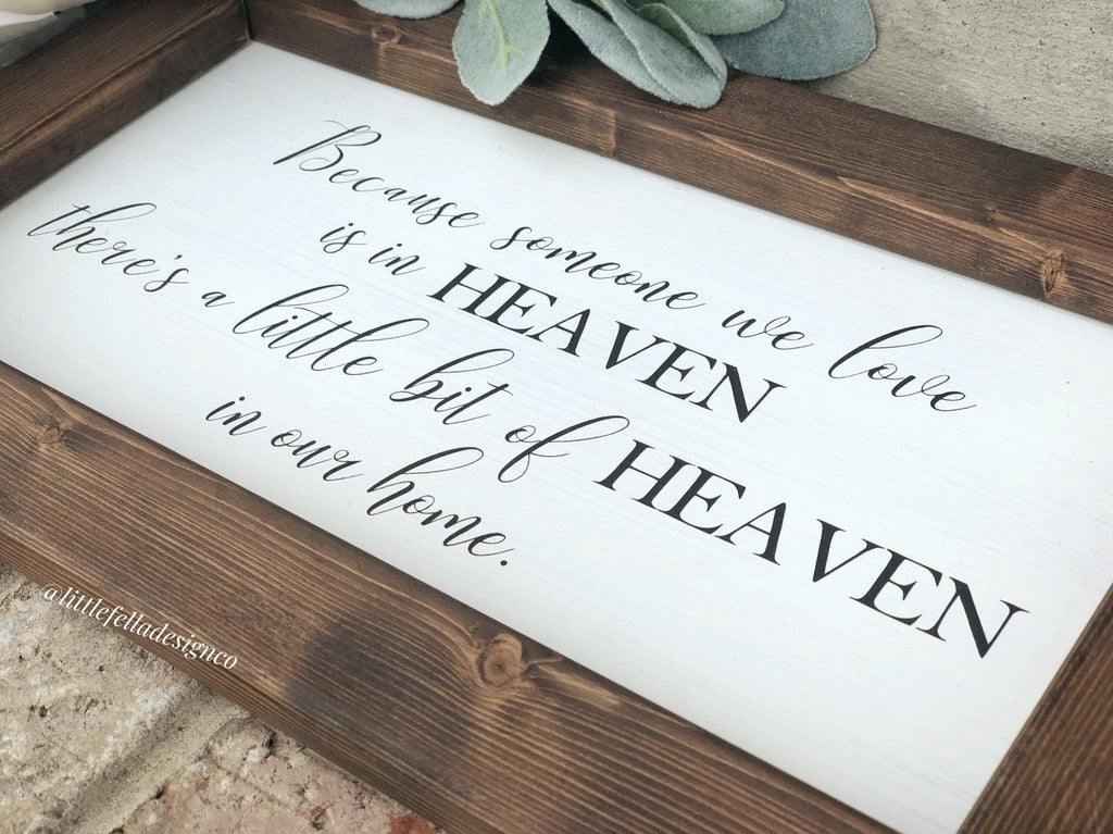 Because Someone We Love Is in Heaven There's a Little Bit of Heaven in Our Home Sign, Memorial Sign