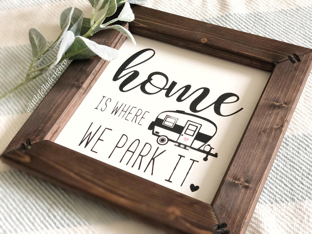 Home is Where We Park It Wood Sign, RV, Travel, Camping Sign, Camper Sign
