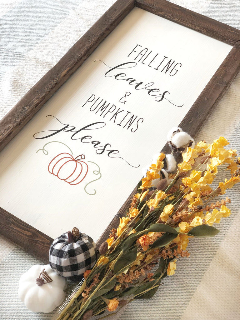 Falling Leaves and Pumpkins Please, Fall Sign, Fall Decor, Fall Wood Sign