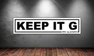 Keep It G Bumper Sticker