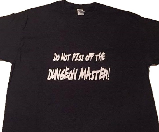 T-Shirt: Don't Piss Off The Dungeon Master