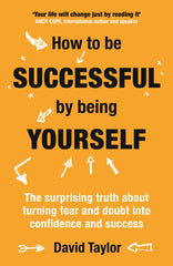 How to be successful by being yourself PAPERBACK