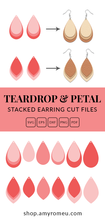 Load image into Gallery viewer, teardrop and petal stacked earring cut files for cricut silhouette amy romeu