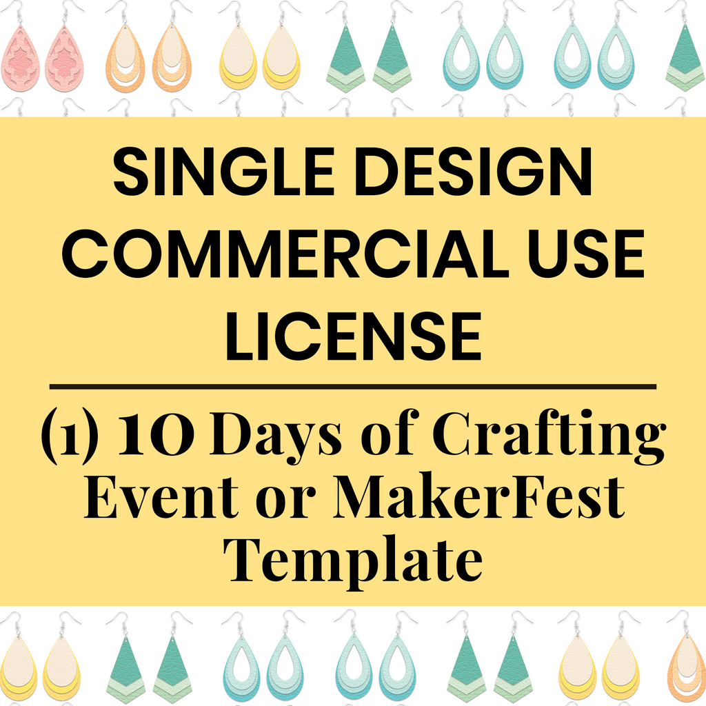 Single Design Commercial License for ANY ONE 10 Days of Crafting Event & MakerFest Template
