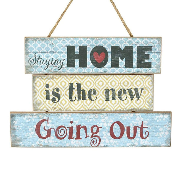Heaven Sends Wall Signs & Plaques Heaven Sends Staying Home is the New Going Out Plaque