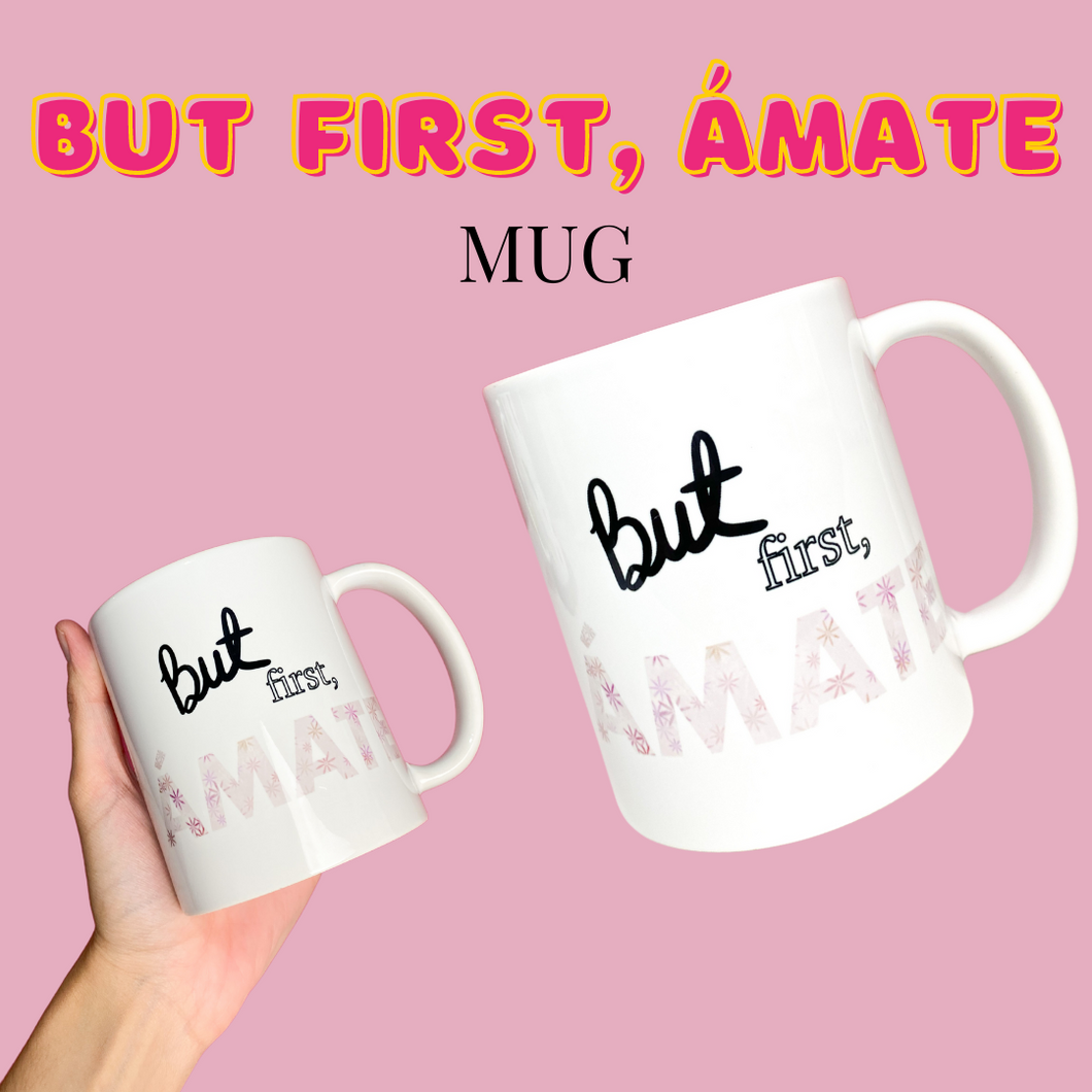 But first, ámate MUG