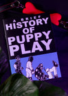 A Brief History of Pup Play (A5 Zine)
