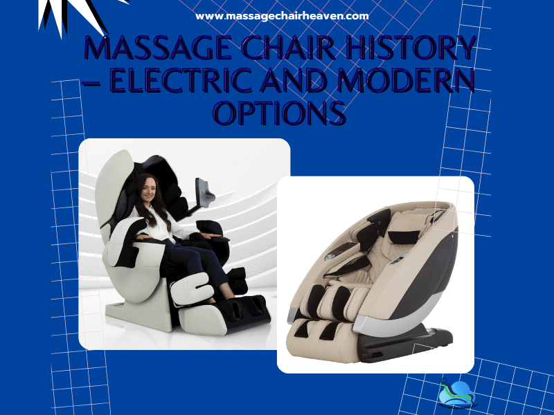 Massage Chair History – Electric And Modern Options